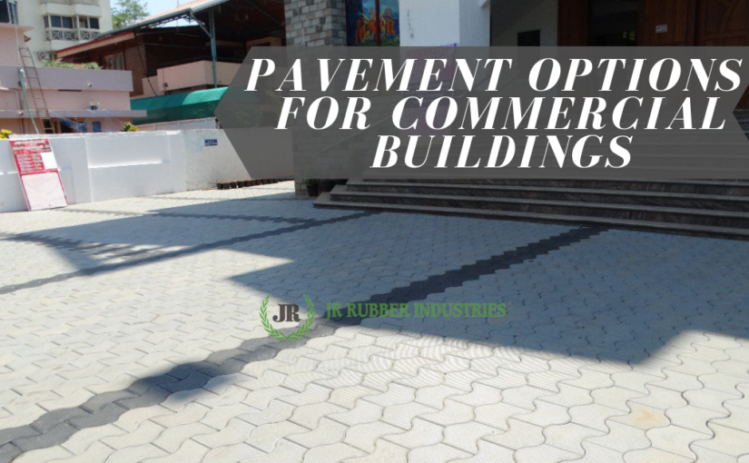 PAVEMENT OPTIONS FOR COMMERCIAL BUILDINGS