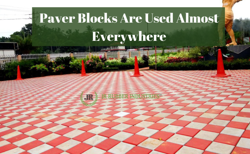 Paver Blocks Are Used Almost Everywhere